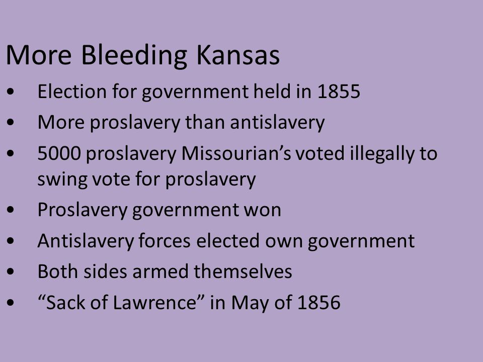 More Bleeding Kansas Election for government held in 1855