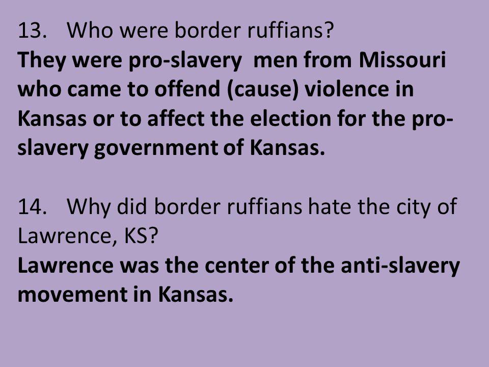 13. Who were border ruffians