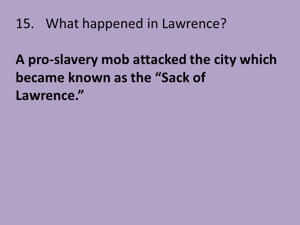 15. What happened in Lawrence