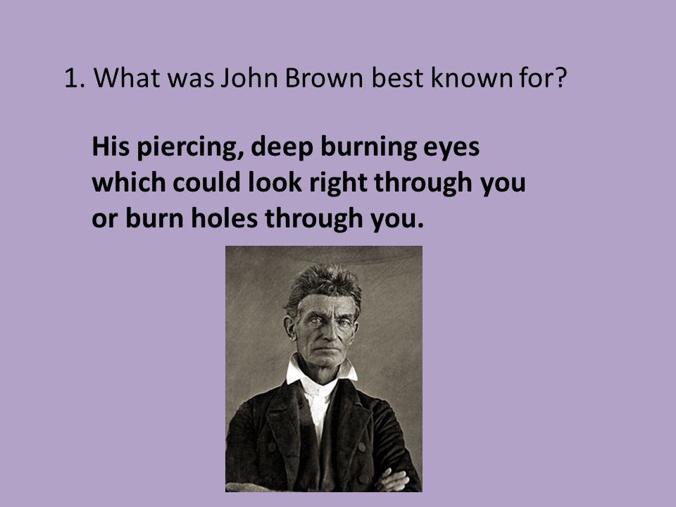 1. What was John Brown best known for