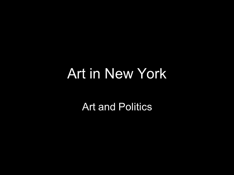 Art in New York Art and Politics