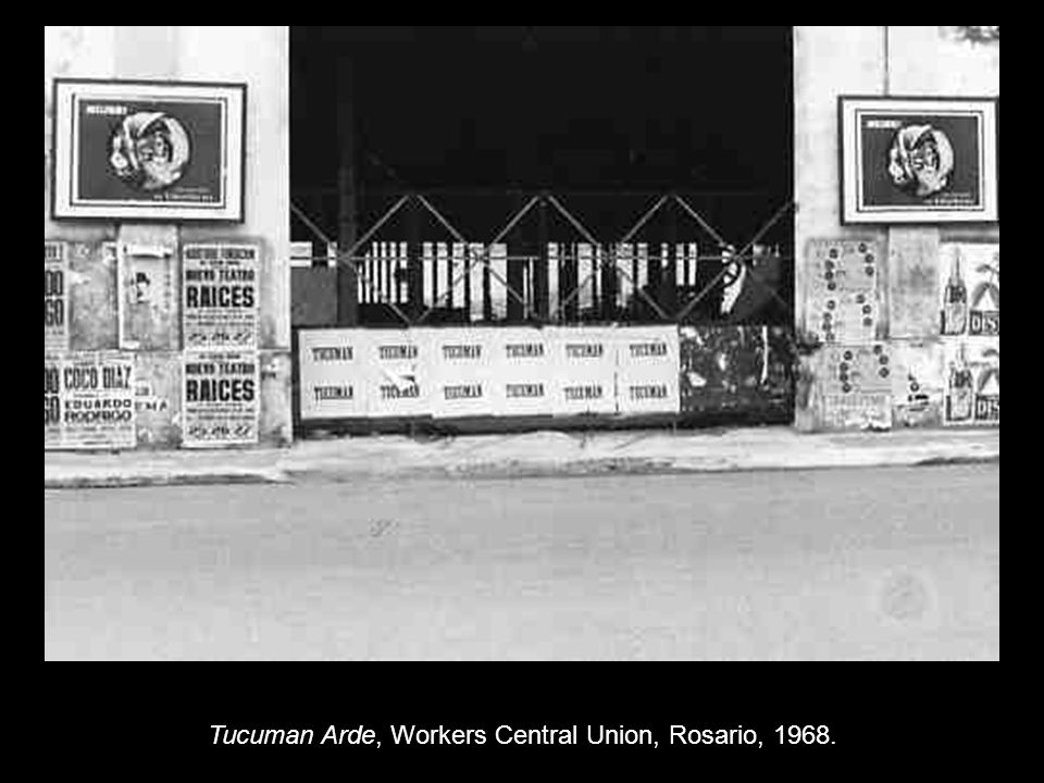 Tucuman Arde, Workers Central Union, Rosario, 1968.