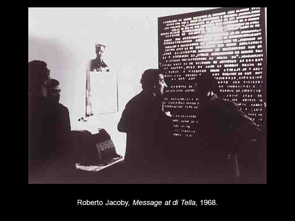 Roberto Jacoby, Message at di Tella, 1968.