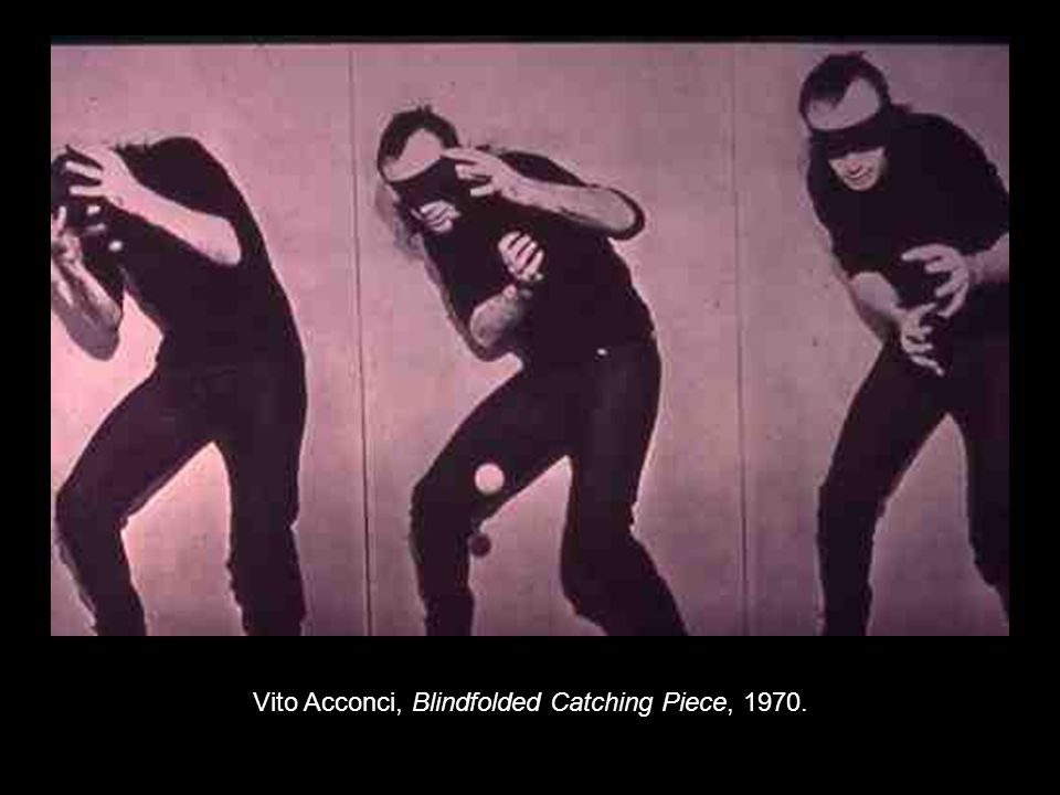 Vito Acconci, Blindfolded Catching Piece, 1970.