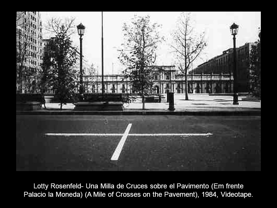 Lotty Rosenfeld- Una Milla de Cruces sobre el Pavimento (Em frente Palacio la Moneda) (A Mile of Crosses on the Pavement), 1984, Videotape.