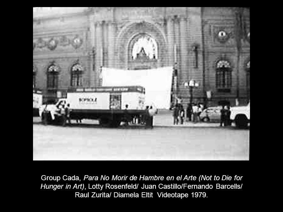 Group Cada, Para No Morir de Hambre en el Arte (Not to Die for Hunger in Art), Lotty Rosenfeld/ Juan Castillo/Fernando Barcells/ Raul Zurita/ Diamela Eltit Videotape 1979.