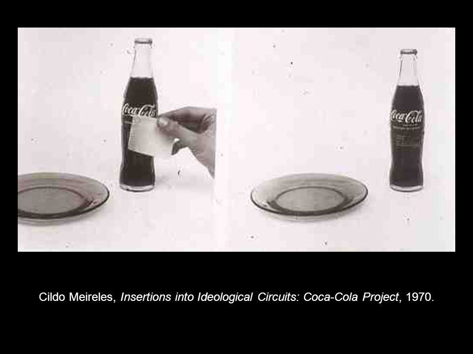 Cildo Meireles, Insertions into Ideological Circuits: Coca-Cola Project, 1970.