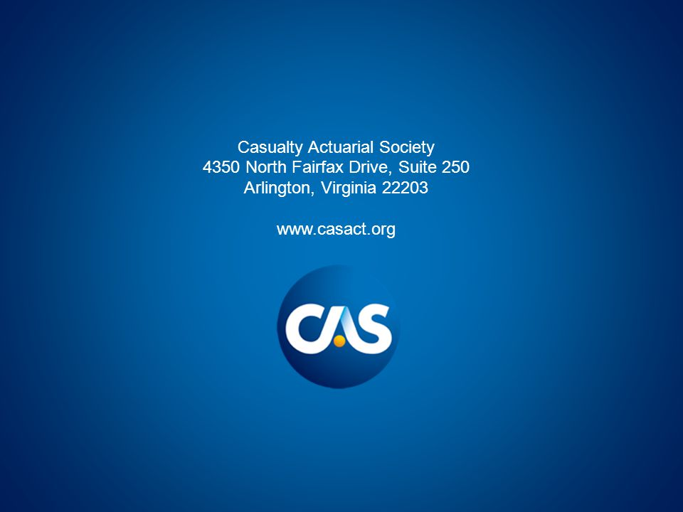 Casualty Actuarial Society 4350 North Fairfax Drive, Suite 250