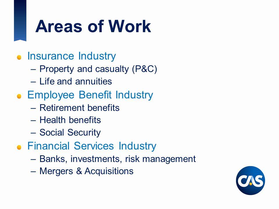 Areas of Work Insurance Industry Employee Benefit Industry