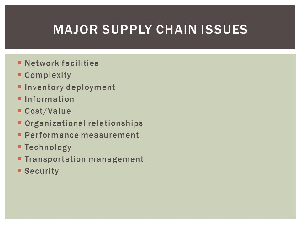 Major supply chain issues
