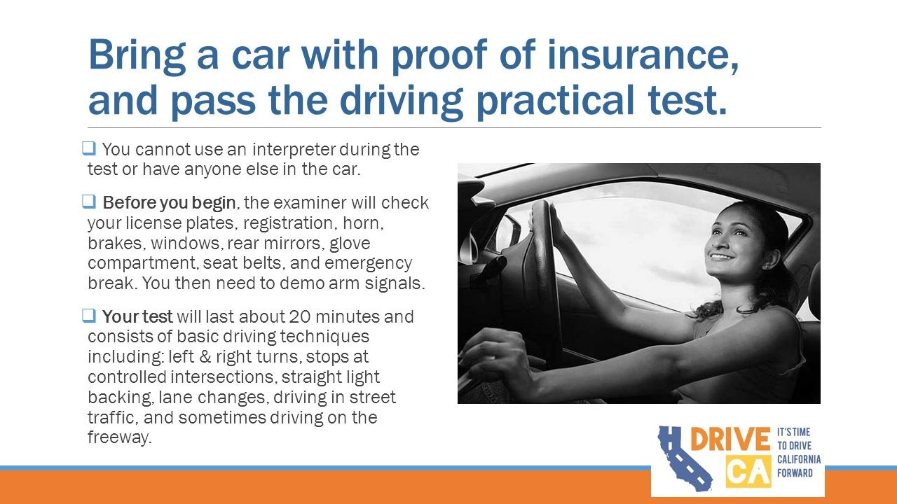 Bring a car with proof of insurance, and pass the driving practical test.
