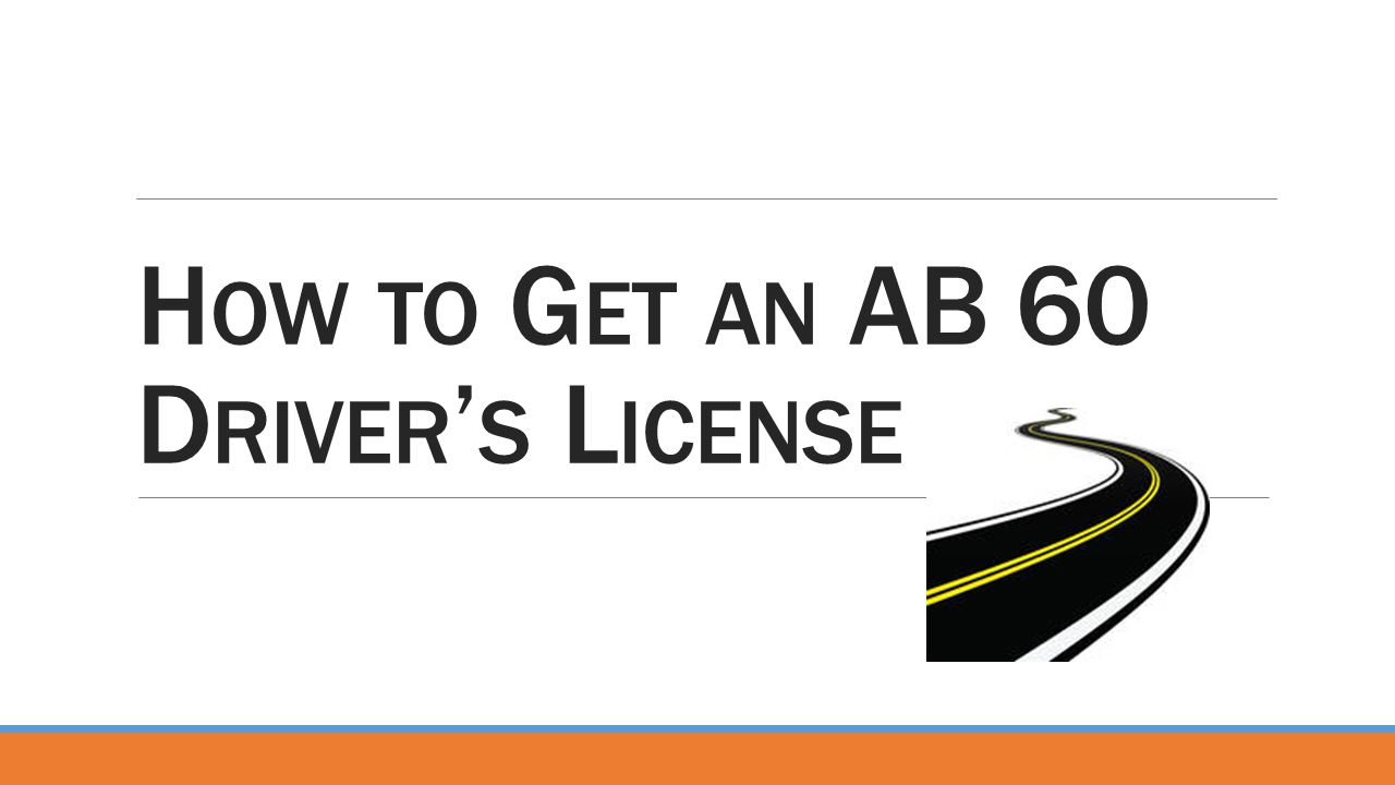 How to Get an AB 60 Driver's License
