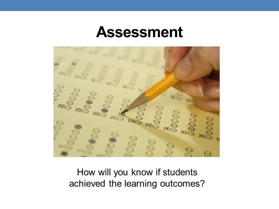 How will you know if students achieved the learning outcomes