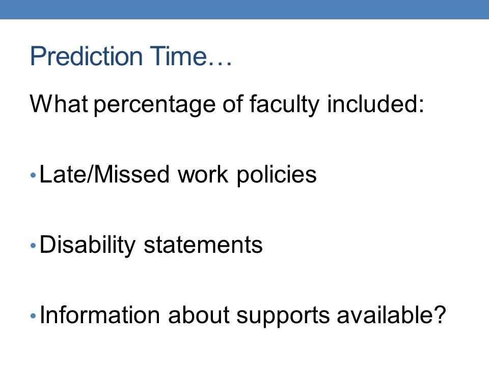 Prediction Time… What percentage of faculty included:
