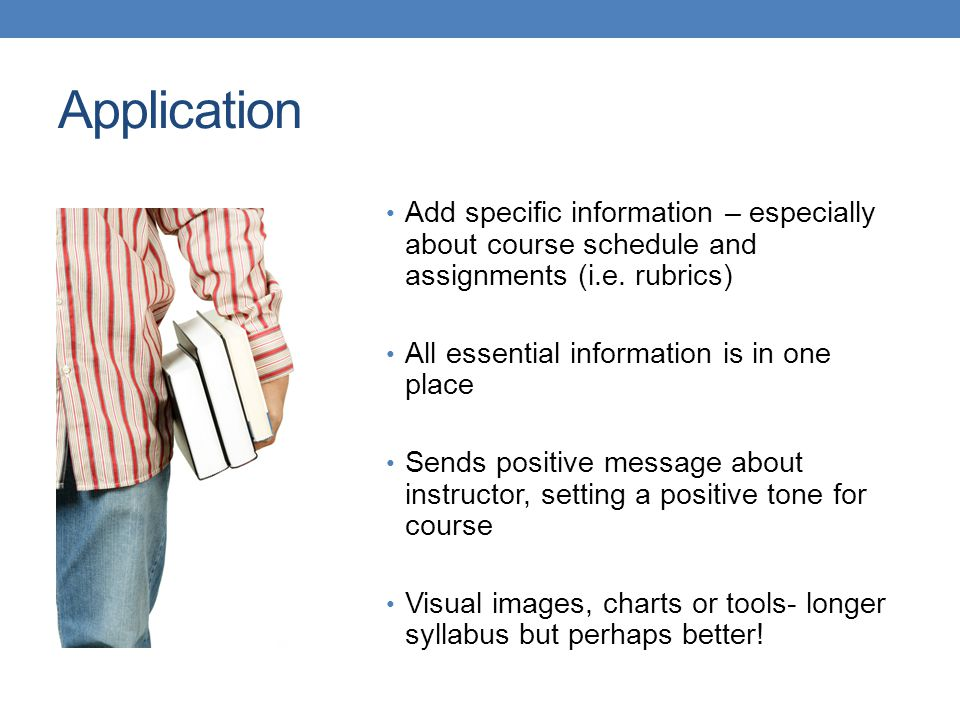 Application Add specific information – especially about course schedule and assignments (i.e. rubrics)