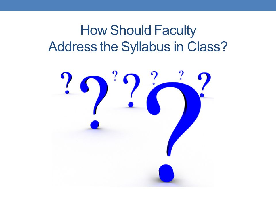 How Should Faculty Address the Syllabus in Class