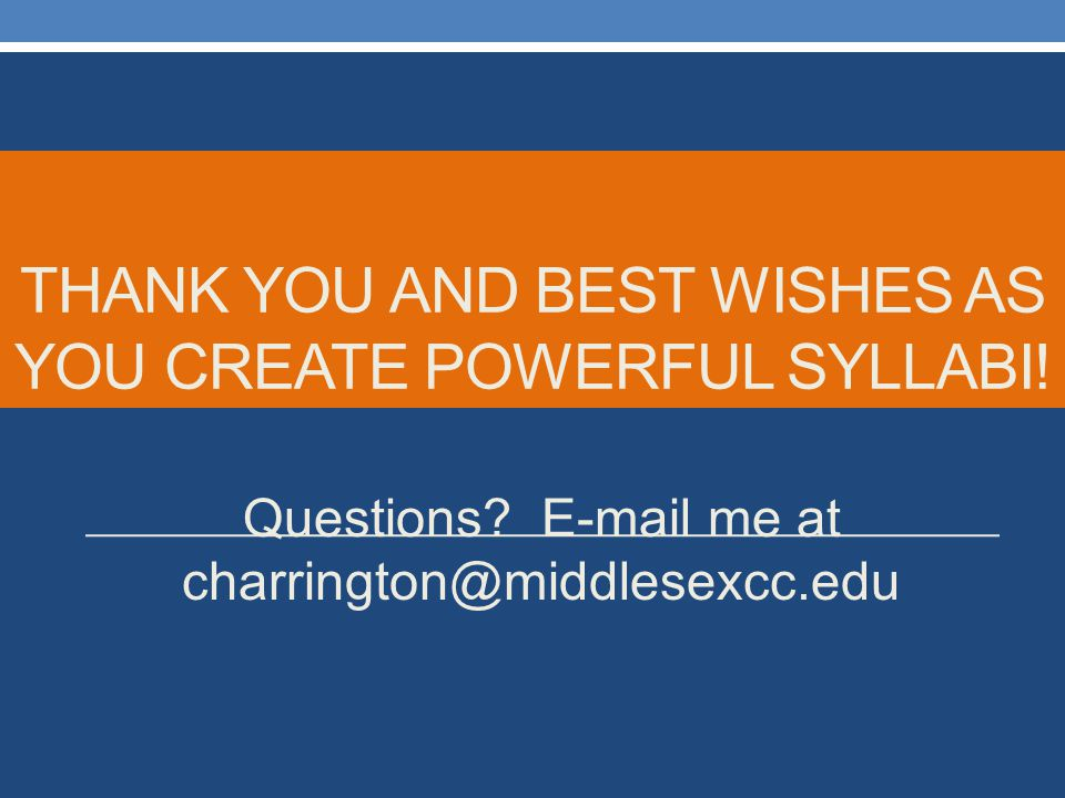 Thank you and best wishes as you CREATE Powerful syllabi!