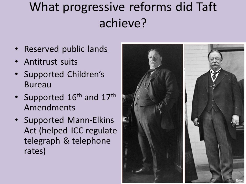 What progressive reforms did Taft achieve