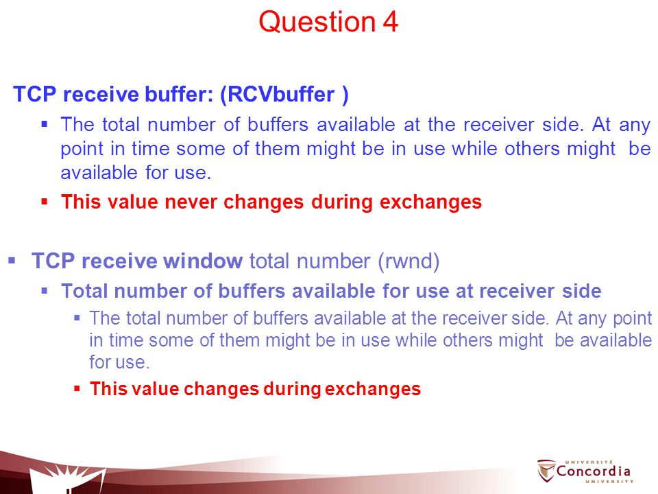 Question 4 TCP receive buffer: (RCVbuffer )