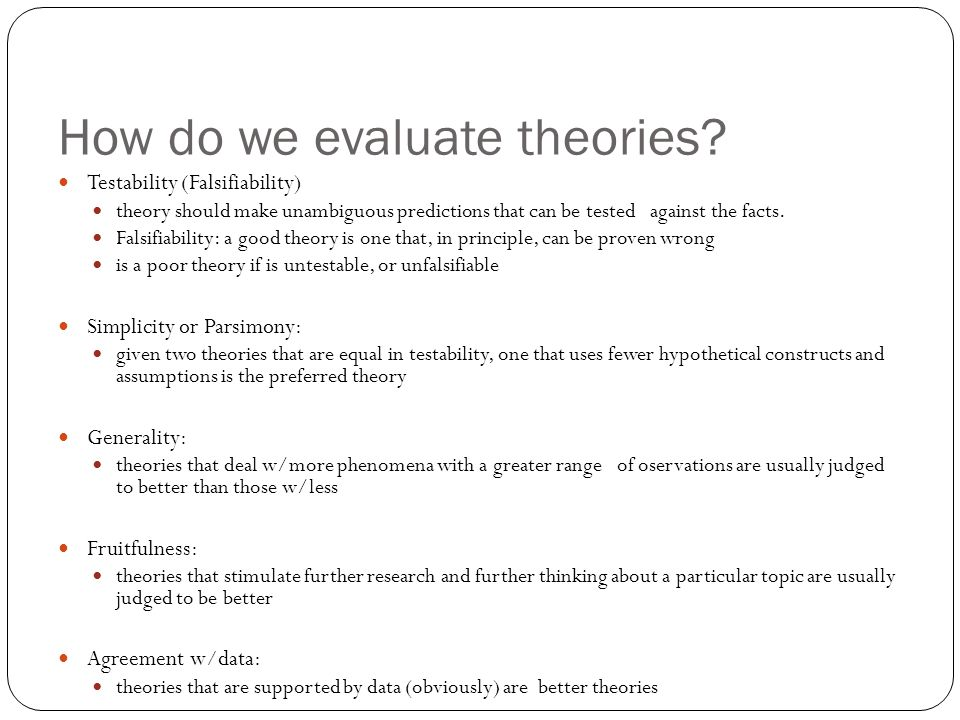 How do we evaluate theories