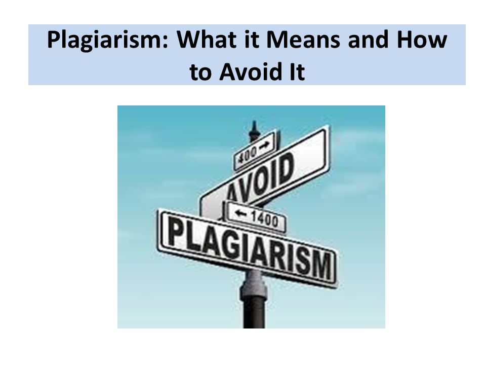 Plagiarism: What it Means and How to Avoid It