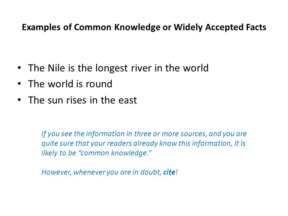 Examples of Common Knowledge or Widely Accepted Facts