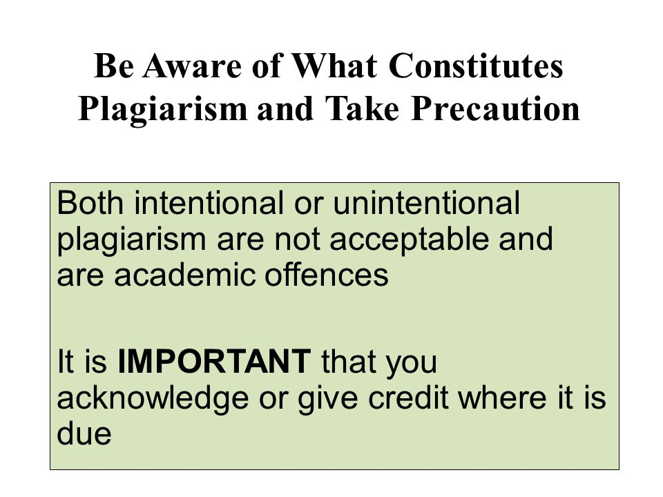 Be Aware of What Constitutes Plagiarism and Take Precaution