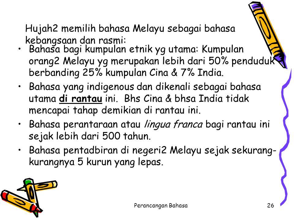 Hujah2 memilih bahasa Melayu sebagai bahasa kebangsaan dan rasmi:
