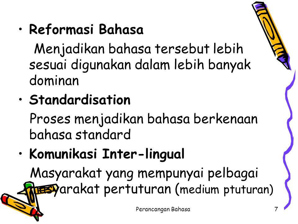Proses menjadikan bahasa berkenaan bahasa standard