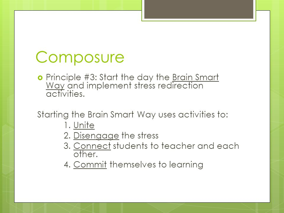 Composure Principle #3: Start the day the Brain Smart Way and implement stress redirection activities.