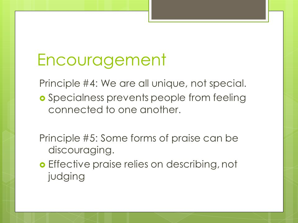 Encouragement Principle #4: We are all unique, not special.