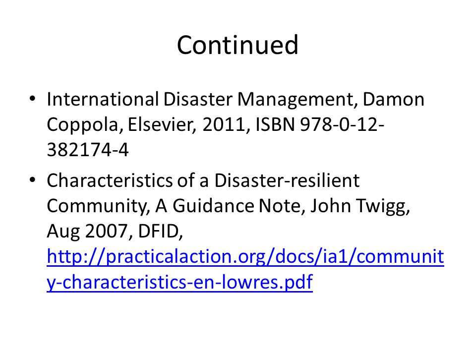 Continued International Disaster Management, Damon Coppola, Elsevier, 2011, ISBN 978-0-12-382174-4.