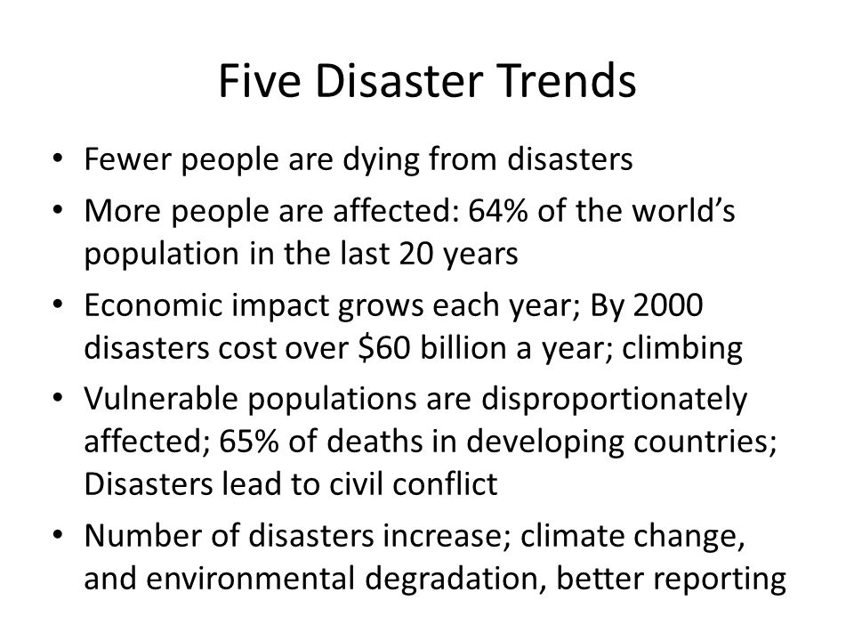 Five Disaster Trends Fewer people are dying from disasters