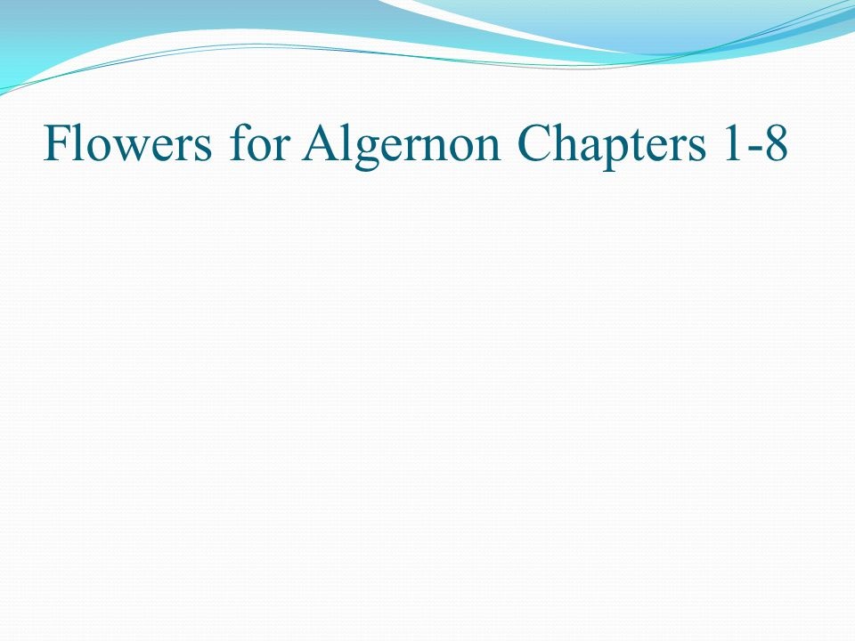 flowers for algernon chapters ppt video online  1 flowers for algernon chapters 1 8