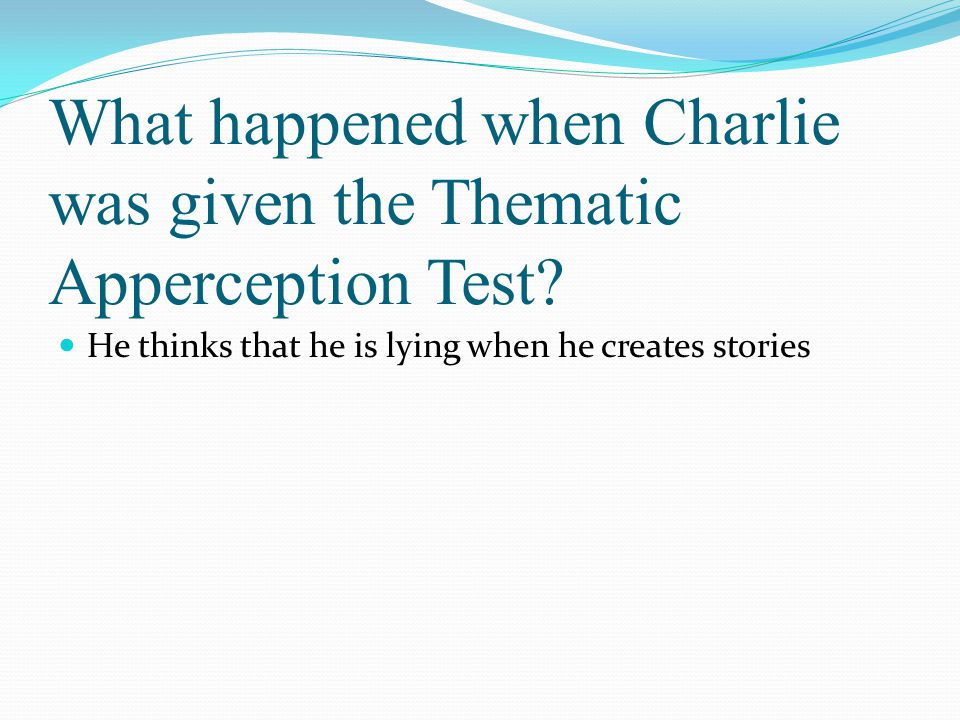What happened when Charlie was given the Thematic Apperception Test