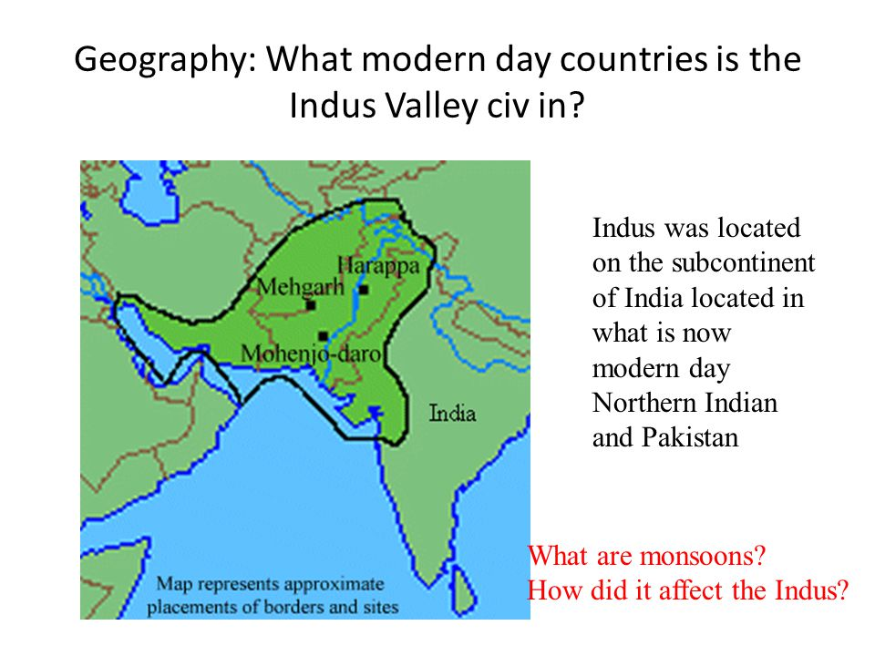 Geography: What modern day countries is the Indus Valley civ ... on india china map, india himalayan mountains map, india afghanistan map, india bombay map, india taj mahal map, india continent map, ancient india map, india europe map, india geography map, india iran map, india harappa map, india egypt map, india hinduism map, india sea map, india goa map, india africa map, india map harappan civilization, india kashmir map, india empire map, india yellow river map,