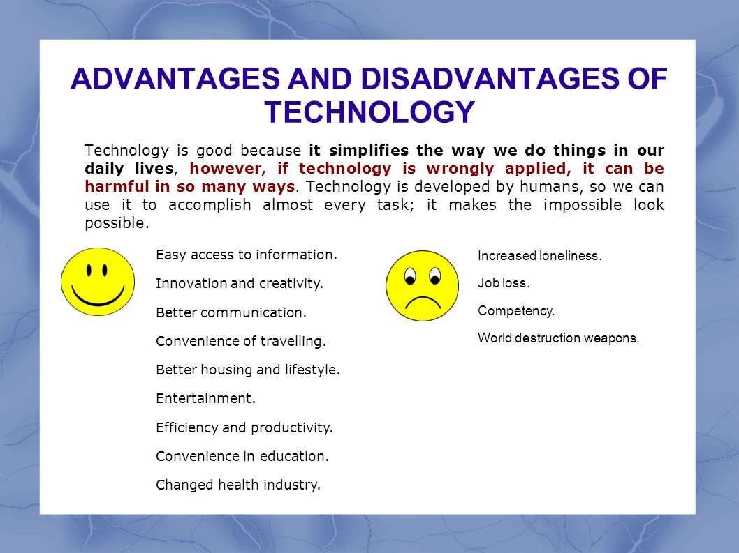 technology and disadvantage Disadvantages of emerging technology here are some of the disadvantages: 1 it is very difficult to remove anything from the internet completely and thus,.