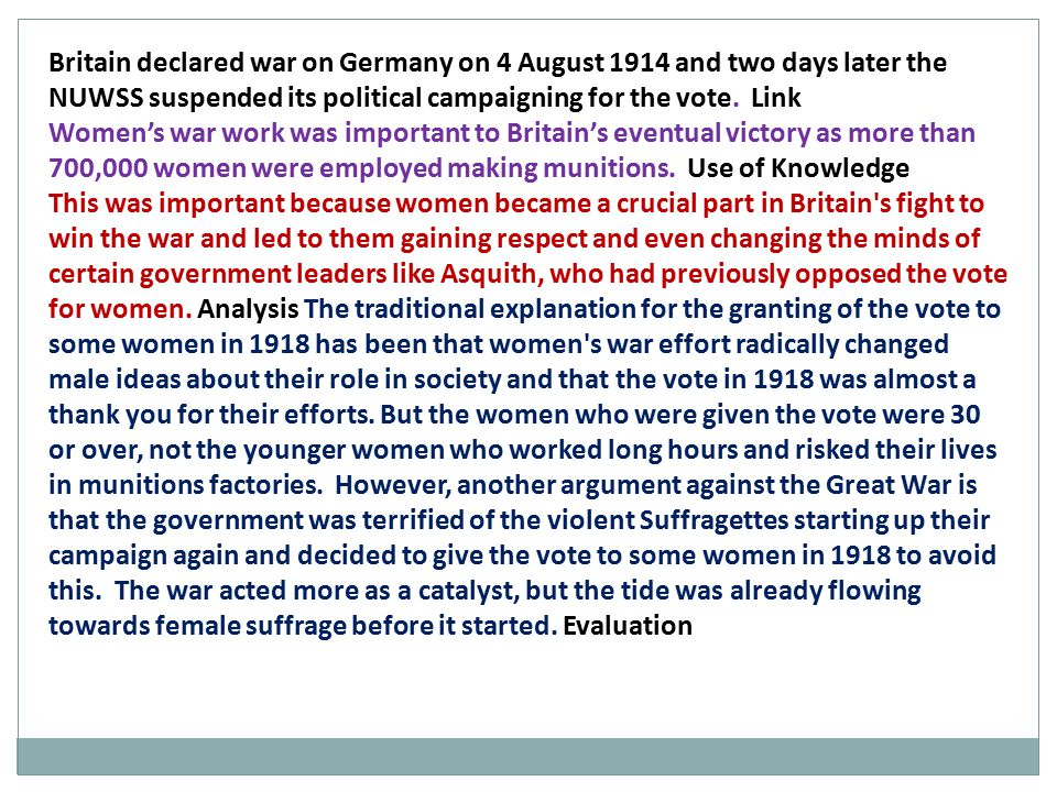 Britain declared war on Germany on 4 August 1914 and two days later the NUWSS suspended its political campaigning for the vote. Link