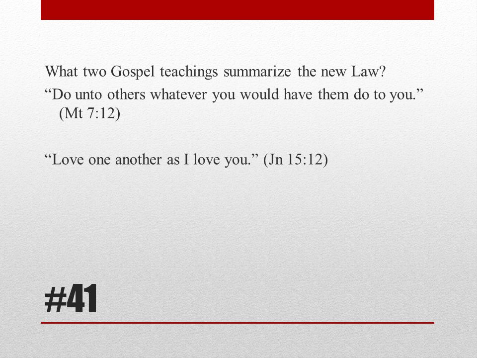 What two Gospel teachings summarize the new Law