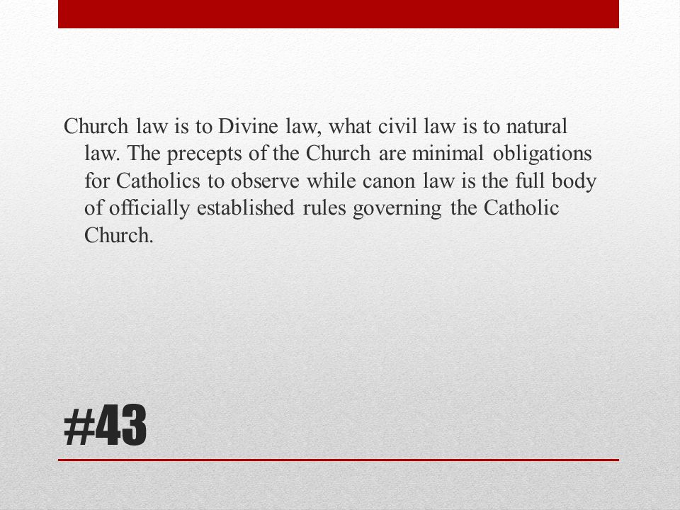 Church law is to Divine law, what civil law is to natural law