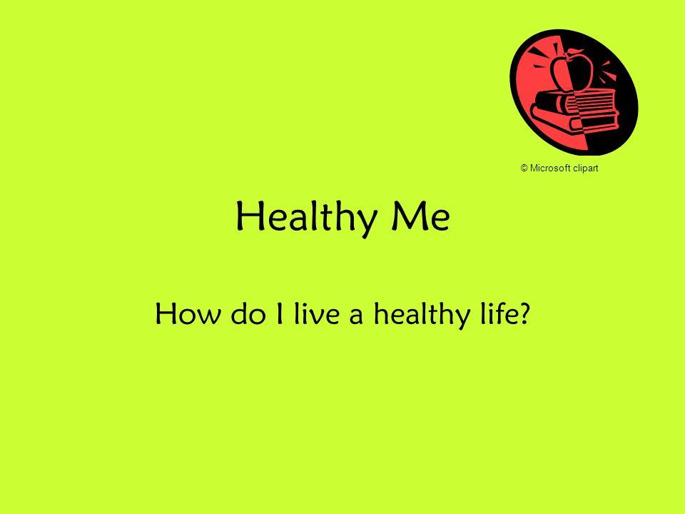 How do I live a healthy life