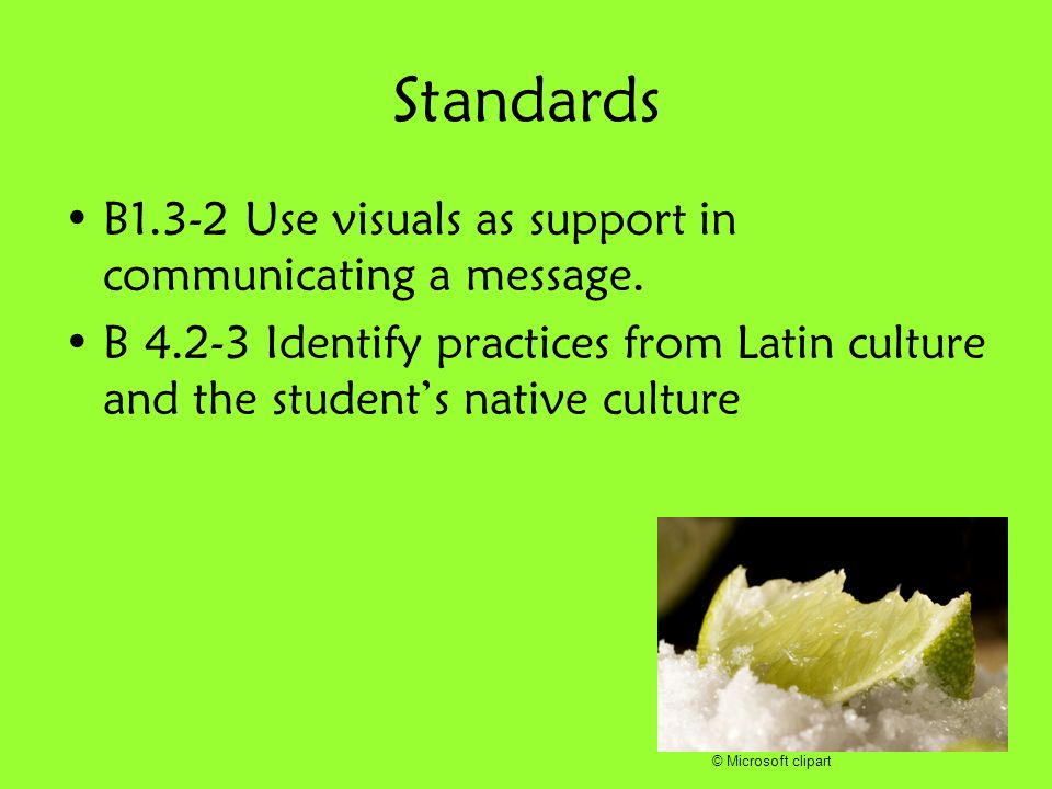Standards B1.3-2 Use visuals as support in communicating a message.