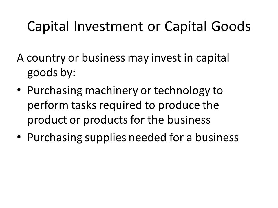 Capital Investment or Capital Goods