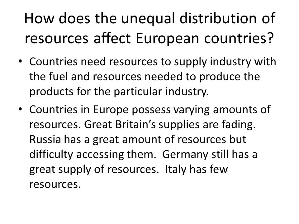 How does the unequal distribution of resources affect European countries