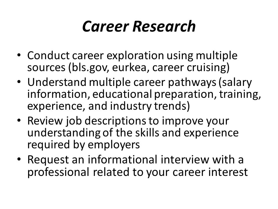 Career Research Conduct career exploration using multiple sources (bls.gov, eurkea, career cruising)