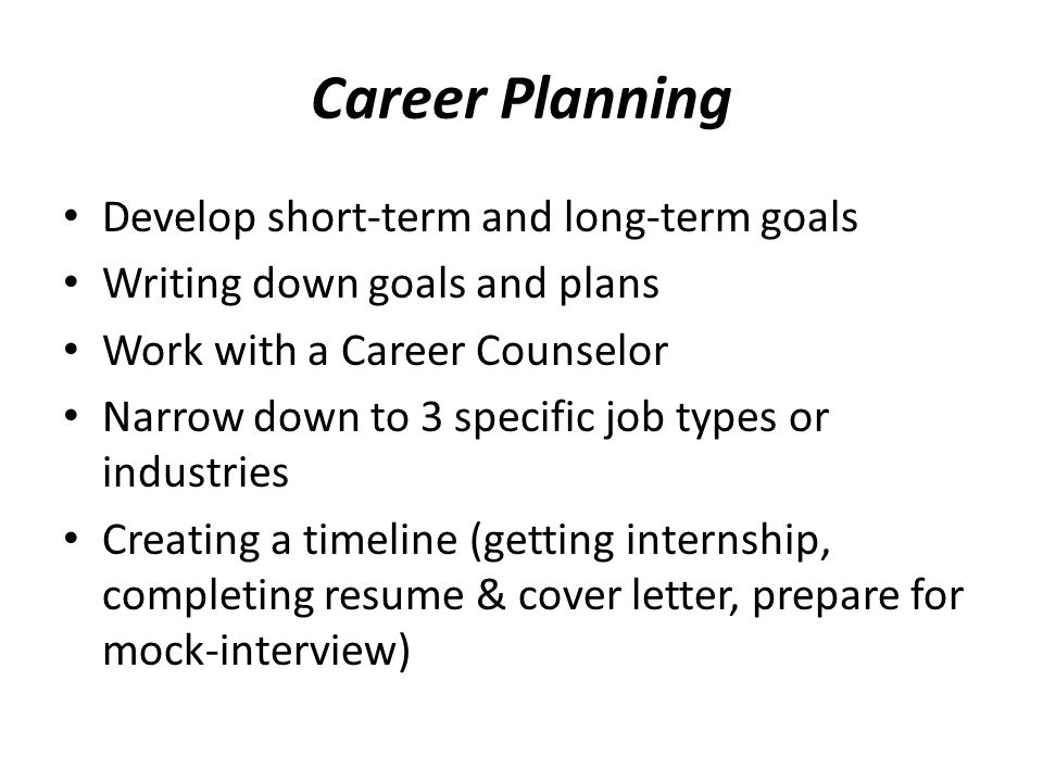 the short term and long term career goals You'll be more likely to achieve a long-term career goal if you create and pursue a plan that consists of a number of short-term career objectives.