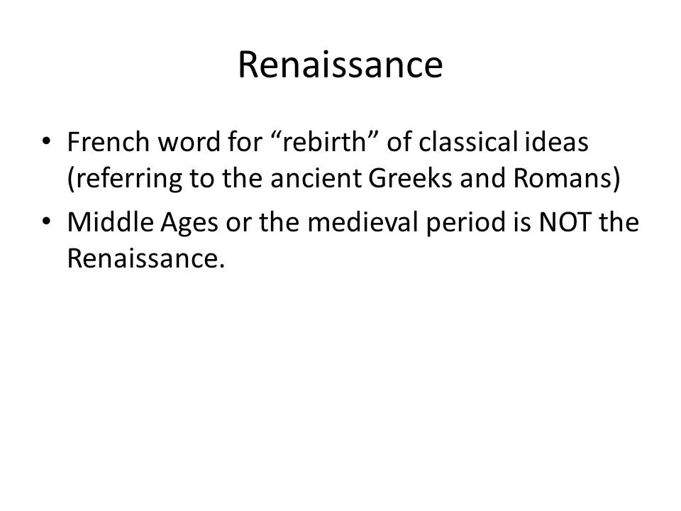 Renaissance French word for rebirth of classical ideas (referring to the ancient Greeks and Romans)