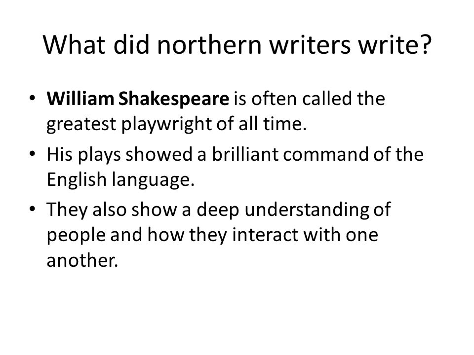 What did northern writers write