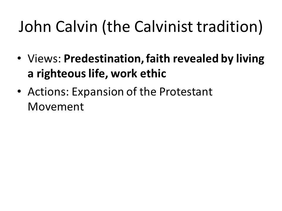 John Calvin (the Calvinist tradition)
