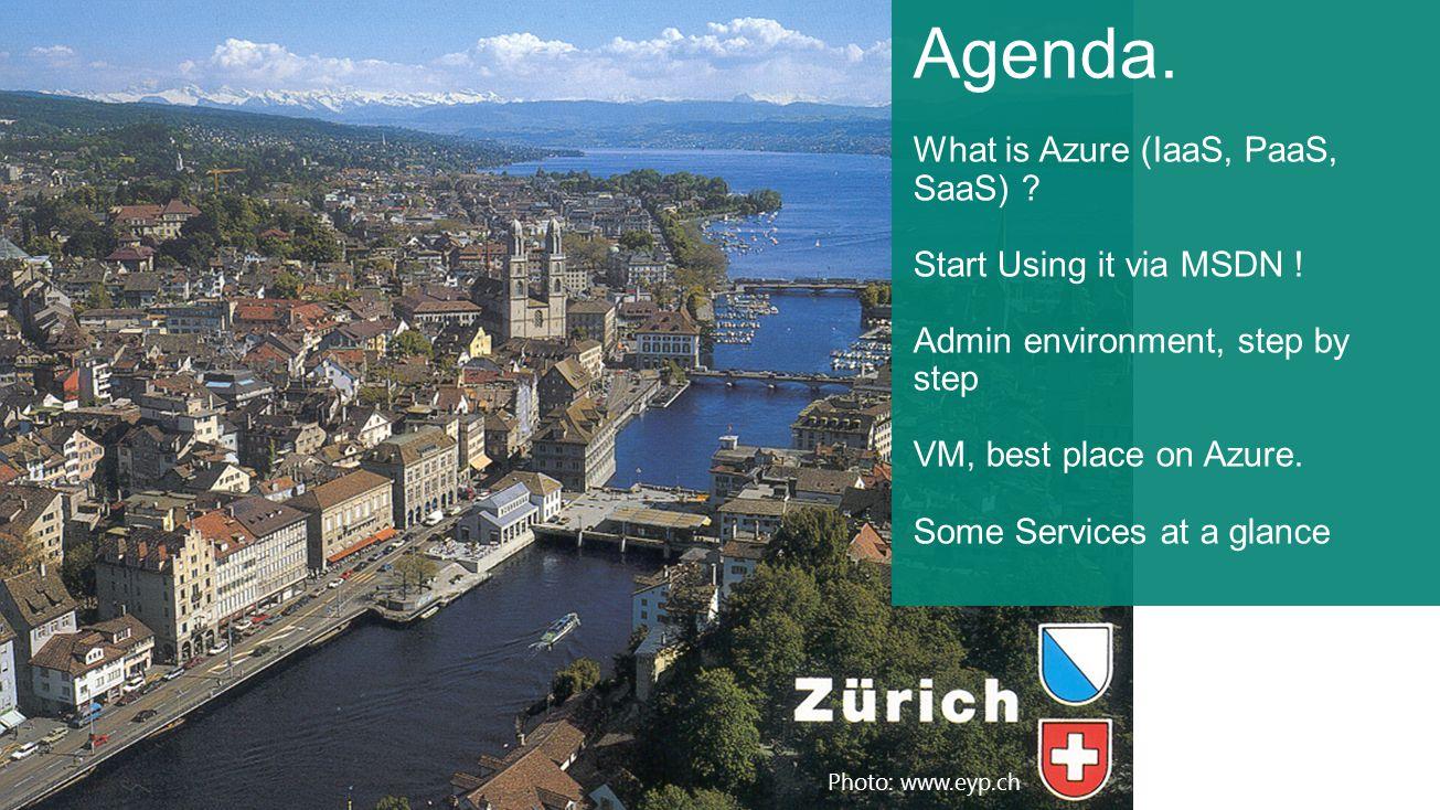Agenda. What is Azure (IaaS, PaaS, SaaS) Start Using it via MSDN !